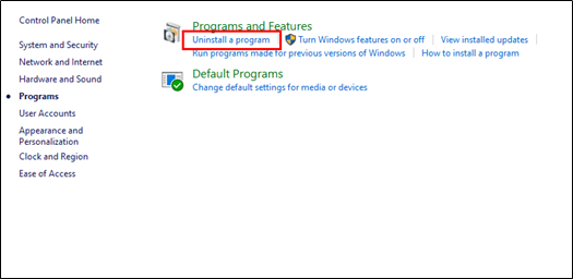 Select Uninstall a Program below the Program and Features.